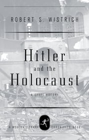 Hitler and the Holocaust ebook by Robert S. Wistrich