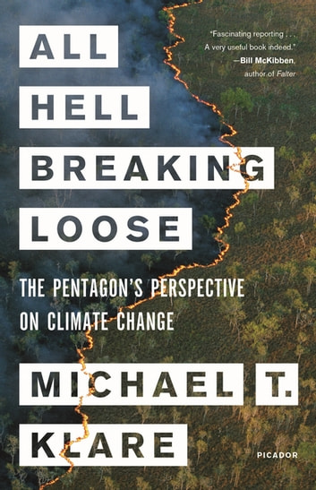 All Hell Breaking Loose - The Pentagon's Perspective on Climate Change ebook by Michael T. Klare
