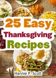 25 Easy Thanksgiving Recipes ebook by Kobo.Web.Store.Products.Fields.ContributorFieldViewModel