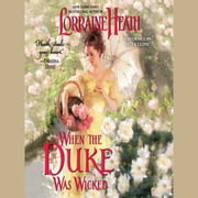 When the Duke Was Wicked audiobook by Lorraine Heath