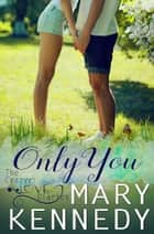 Only You ebook by Mary Kennedy