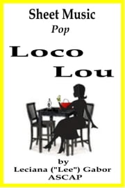 Sheet Music Loco Lou ebook by Lee Gabor