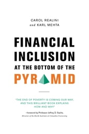Financial Inclusion at the Bottom of the Pyramid ebook by Carol Realini