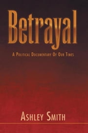 Betrayal ebook by Ashley Smith