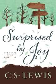 Surprised by Joy - The Shape of My Early Life ebook by Kobo.Web.Store.Products.Fields.ContributorFieldViewModel