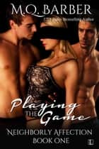Playing the Game ebook by M.Q. Barber