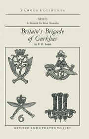 Britain's Brigade of Gurkhas ebook by E.D Smith