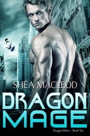 Dragon Mage ebook by Shéa MacLeod
