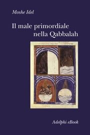 Il male primordiale nella Qabbalah ebook by Kobo.Web.Store.Products.Fields.ContributorFieldViewModel
