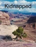 Kidnapped ebook by William Malic