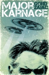 Major Karnage ebook by Gord Zajac