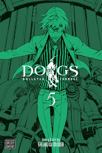 Dogs, Vol. 5 - Bullets & Carnage ebook by Shirow Miwa