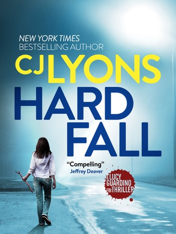 Hard Fall - A shocking and unputdownable crime thriller ebook by CJ Lyons