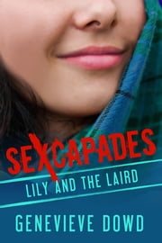 Sexcapades: Lily and the Laird ebook by Genevieve Dowd