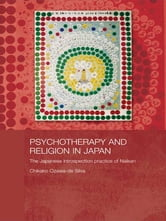 Psychotherapy and Religion in Japan - The Japanese Introspection Practice of Naikan ebook by Chikako Ozawa-de Silva