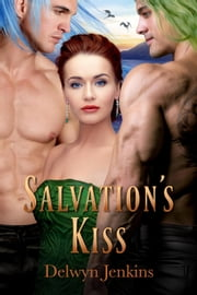 Salvation's Kiss - Dragon Alliance, #6 ebook by Delwyn Jenkins
