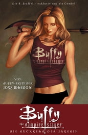 Buffy The Vampire Slayer, Staffel 8, Band 1 - Die Rückkehr der Jägerin ebook by Joss Whedon,Georges Jeanty
