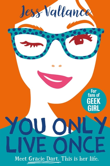 You Only Live Once - Gracie Dart book 1 ebook by Jess Vallance