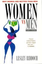 Women vs Men & Men vs Women ebook by Ian Black, Lesley Riddoch