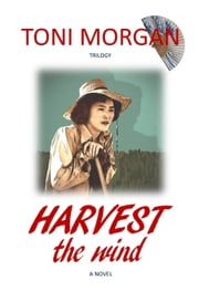 Harvest the Wind ebook by Toni Morgan