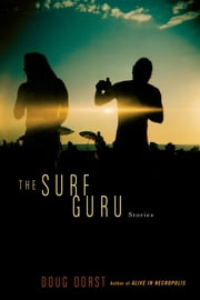 The Surf Guru ebook by Doug Dorst