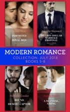 Modern Romance July 2018 Books 5-8 Collection: Inherited for the Royal Bed / His Million-Dollar Marriage Proposal (The Powerful Di Fiore Tycoons) / Bound to Her Desert Captor / A Mistress, A Scandal, A Ring ebook by Annie West, Jennifer Hayward, Michelle Conder,...