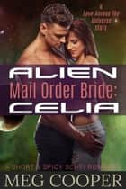 Alien Mail Order Bride: Celia ebook by Meg Cooper