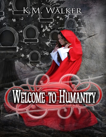 Welcome to Humanity ebook by K.M. Walker