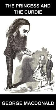 The Princess and the Curdie [com Glossário em Português] ebook by George MacDonald,Eternity Ebooks