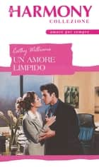 Un amore limpido - Harmony Collezione eBook by Cathy Williams