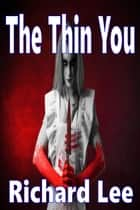 The Thin You ebook by