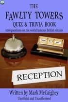 Dads army the man and the hour ebook by mark mccaighey the fawlty towers quiz trivia book 100 questions on the world famous british sitcom fandeluxe Document