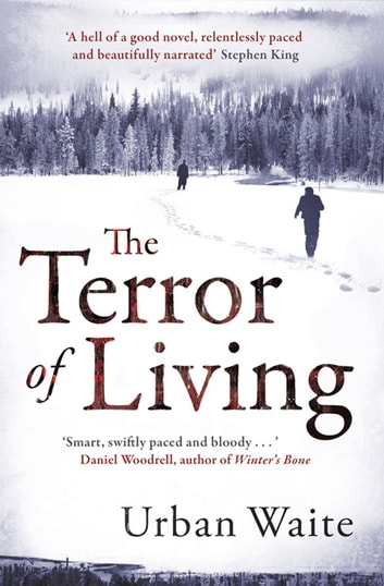 The Terror of Living ebook by Urban Waite