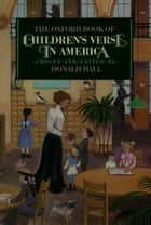 The Oxford Book of Children's Verse in America ebook by Donald Hall