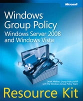 Windows Group Policy Resource Kit - Windows Server 2008 and Windows Vista ebook by Derek Melber