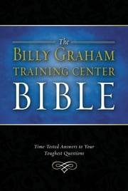 NKJV, Billy Graham Training Center Bible, eBook - Time-Tested Answers to Your Toughest Questions ebook by Thomas Nelson