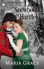 Snowbound at Hartfield ebook by Maria Grace