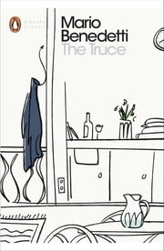The Truce - The Diary of Martín Santomé ebook by Mario Benedetti,Harry Morales