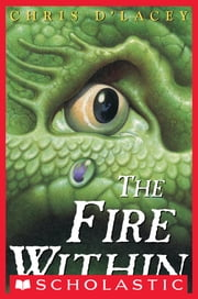 The Fire Within ebook by Chris d'Lacey