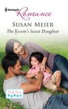 The Tycoon's Secret Daughter ebook by Susan Meier