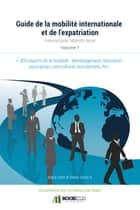 GUIDE DE LA MOBILITE ET DE L'EXPATRIATION ebook by KATIA COEN, DIDIER DENIS K