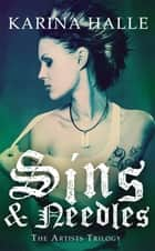 Sins & Needles (The Artists Trilogy 1) - (The Artists Trilogy 1) ebook by Karina Halle
