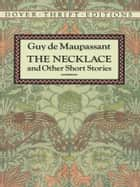 The Necklace and Other Short Stories ebook by Guy de Maupassant
