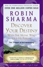 Discover Your Destiny With The Monk Who Sold His Ferrari ebook by Robin Sharma