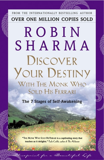 Discover Your Destiny With The Monk Who Sold His Ferrari Ebook By