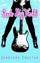 Rock My World ekitaplar by Sharisse Coulter
