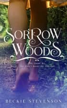 Sorrow Woods ebook by Beckie Stevenson