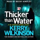 Thicker Than Water audiobook by Kerry Wilkinson