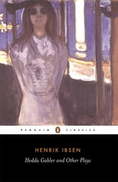 Hedda Gabler and Other Plays ebook by Henrik Ibsen