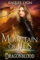 Mountain of Lies ebook by Raquel Lyon